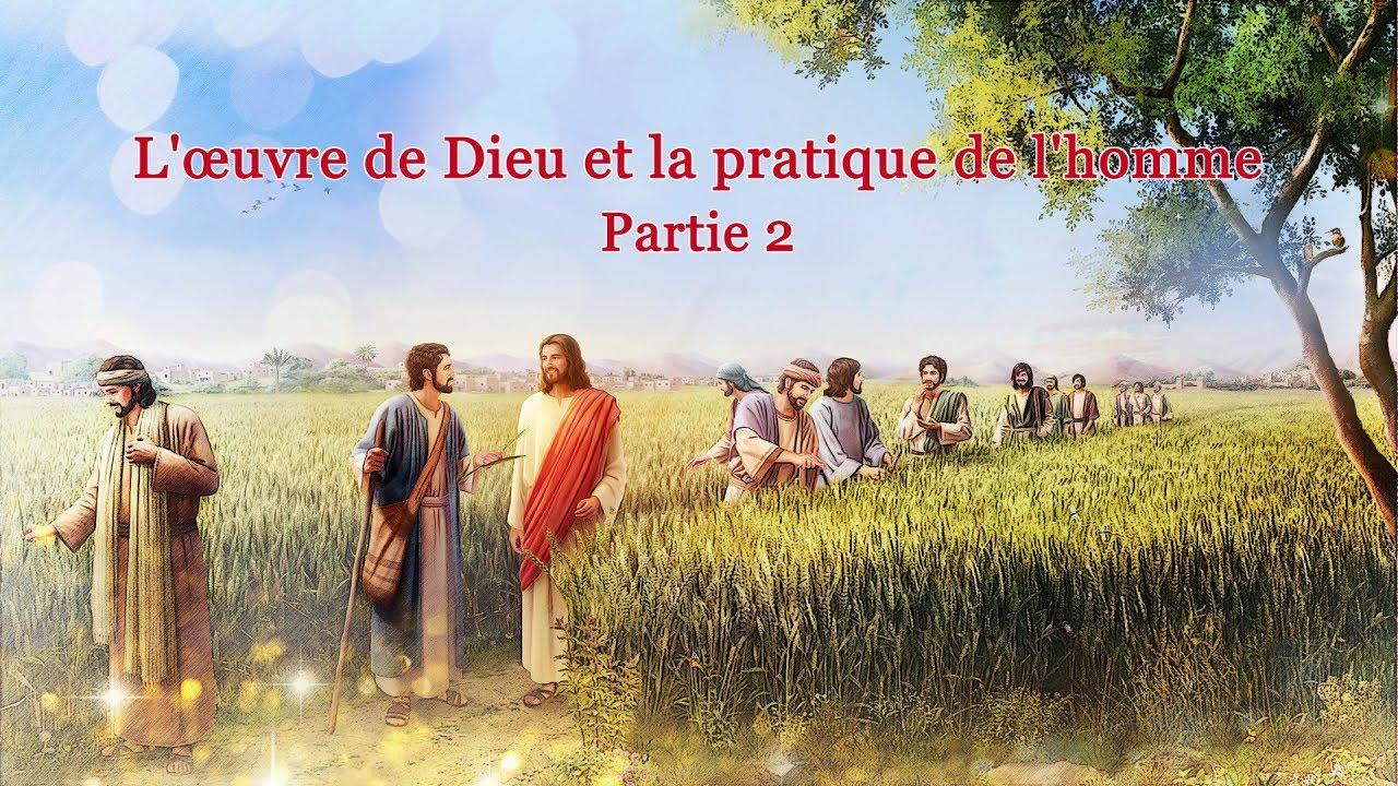 Parole de Dieu « L'œuvre de Dieu et la pratique de l'homme  » Partie 2