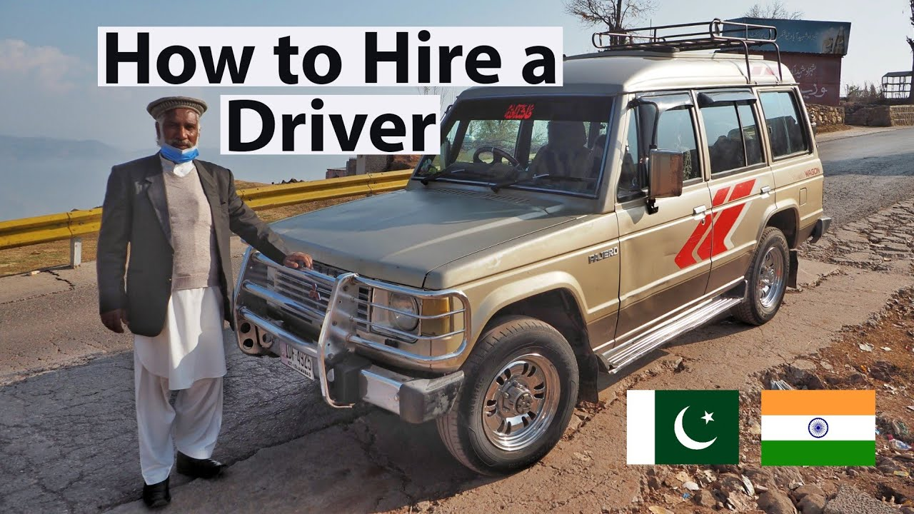 Hiring a Car and Driver in Pakistan or India: What You Should Know!
