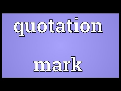 Quotation mark Meaning