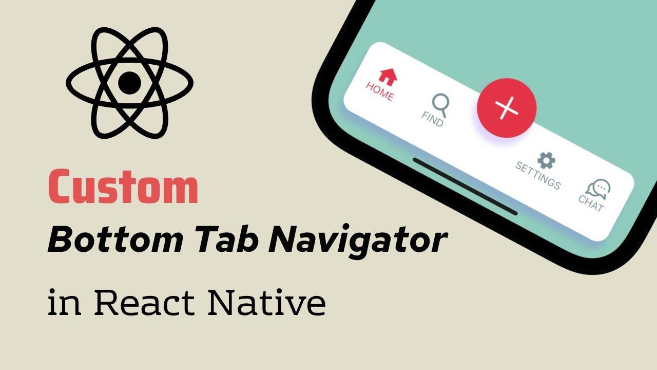 Custom Bottom Tab Navigator in React Native | React Navigation v5 Tutorial
