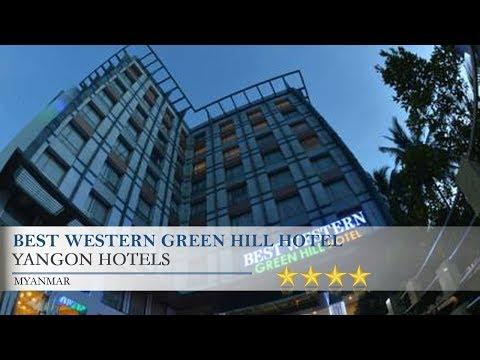 BEST WESTERN Green Hill Hotel - Yangon Hotels, Myanmar