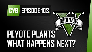 GTA V o'clock: Peyote plants, first person tips and single player DLC chat - Episode 103