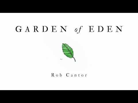 GARDEN OF EDEN - Rob Cantor (AUDIO ONLY)