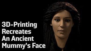 3D-Printing Recreates An Ancient Mummy's Face