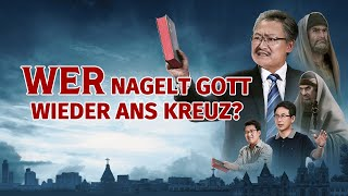 """Christliche Filme Trailer Deutsch """"Wer nagelt Gott wieder ans Kreuz"""""""