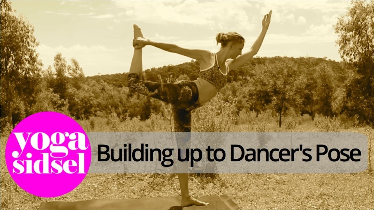 Building Up To Dancer S Pose Yoga Sequence Youtube