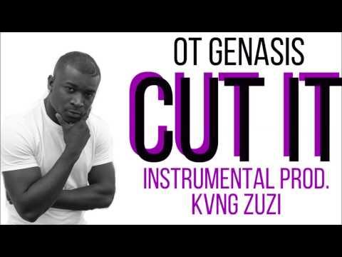 OT GENASIS  CUT IT INSTRUMENTAL  Prod KVNG Zuzi
