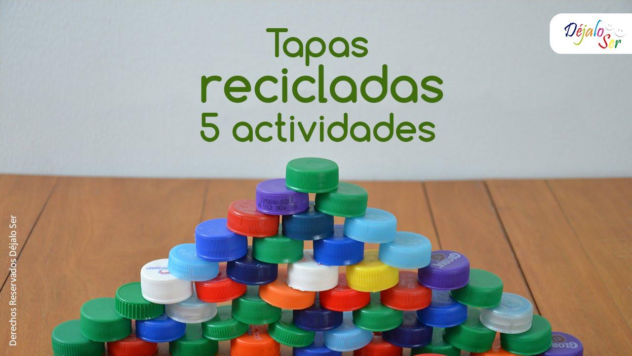 Tapas Recicladas Y Cinco Actividades Youtube
