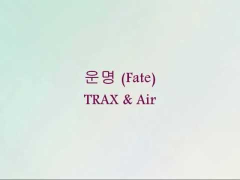 TRAX & Air - 운명 (Fate) [Han & Eng]
