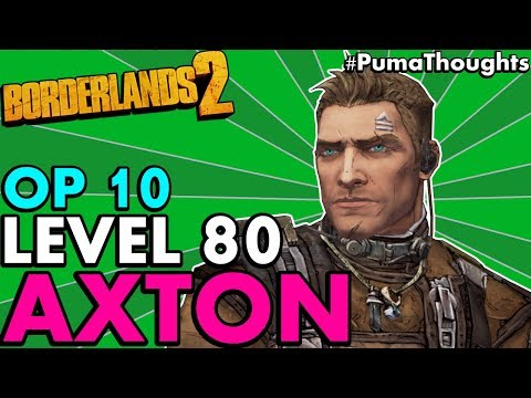 Borderlands 2: The BEST Level 80 OP 10 Axton the Commando