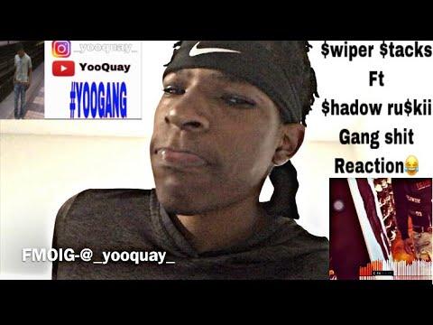 $WIPER $TACKS FT $HADOW RU$KII GANG SHIT REACTION 🔥