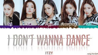 ITZY - 'I DON'T WANNA DANCE' Lyrics [Color Coded_Han_Rom_Eng]