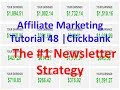 Affiliate Marketing Tutorial 48 | Clickbank | The #1 Newsletter Strategy