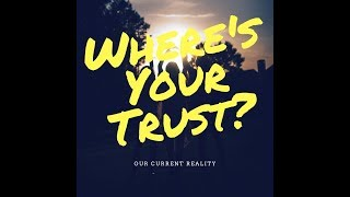 Wheres Your Trust?: Its All About Faith!