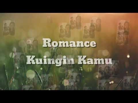 Romance - Kuingin kamu (lirik)