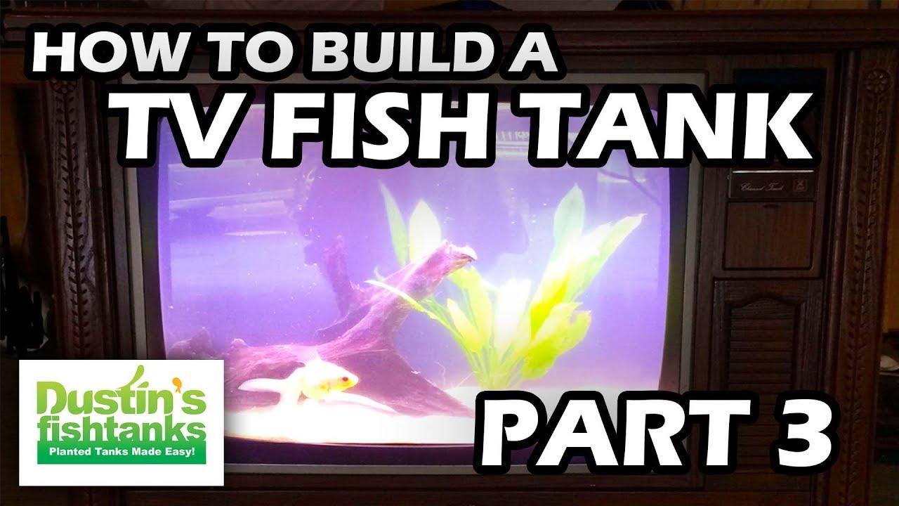 Fish tank for your tv - How To Build An Aquarium Tv Fish Tank Tv Part 3