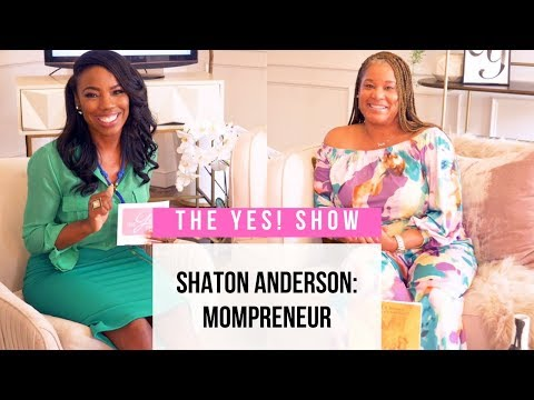 "The YES! Show | S3E9 | Shaton Anderson ""Mompreneur"""