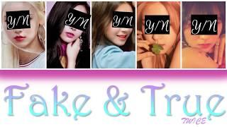 FAKE & TRUE - YOUR GIRL GROUP (5 MEMBER VER) [HAN/ROM/ENG] {COLOUR CODED LYRICS + LINE DISTRIBUTION}