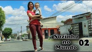 SOZINHO NO MUNDO Capítulo 02
