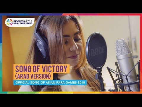 Song of Victory (Arab Version) - Official Song Asian Para Games 2018