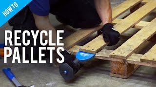 How To Dismantle And Recycle Pallets