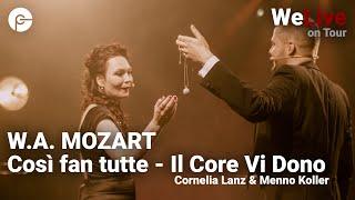 W.A. Mozart / Così fan tutte  - Il Core Vi Dono | WeLive on Tour - Cornelia Lanz & Menno Koller