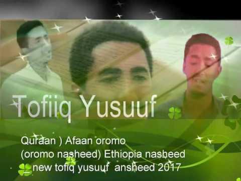 New Islamic Oromo Quraan Anasheed Tufiq Yusuf Quraan) Afaan Oromo
