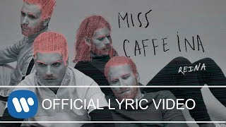 Miss Caffeina - Reina (Lyric Video)