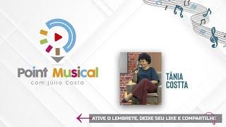 POINT MUSICAL com Júlio Costa - 17/07 - Tânia Costta