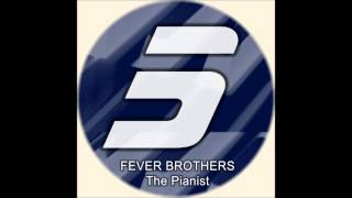Fever Brothers  The Pianist (The Soul Creative Mix)