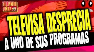 TELEVISA IGNORA UNO DE SUS PROGRAMAS !!