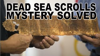 The Dead Sea Scrolls - Mystery Solved!