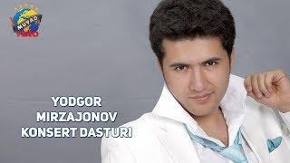 yodgor mirzajonov konsert dasturi