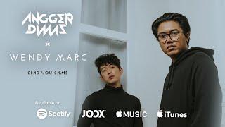 Angger Dimas x Wendy Marc - GLAD YOU CAME (Audio)