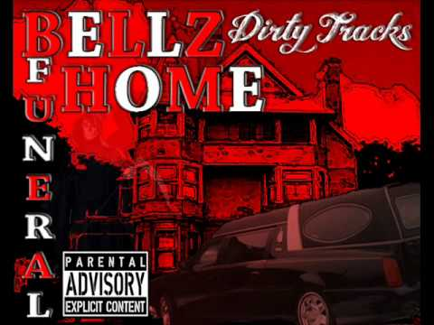 Dirty Tracks ft Yung Cam   Bellz Funeral Home