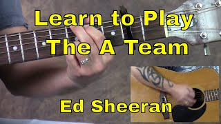 "How To Play ""The A Team"" by Ed Sheeran - Guitar Lesson"