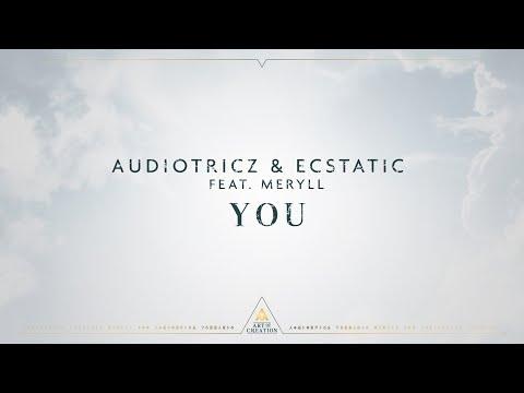 Смотреть клип Audiotricz & Ecstatic Ft. Meryll - You
