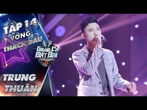 Giọng Ca Bất Bại | Tập 14: Trung Thuận