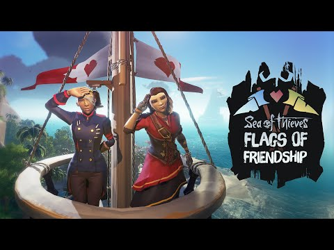 Flags of Friendship - Sea of Thieves Event Video