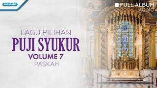 Puji Syukur Vol 7 Paskah Agnus Dei Paroki Tebet Full Album