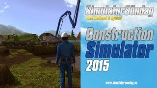 SimulatorSondag: Construction Simulator 2015