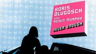 Boris Dlugosch feat. Roisin Murphy - Never Enough (Sir Piers & Ed Funk Club Mix)