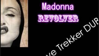 Madonna - Revolver (Steve Trekker Remix)