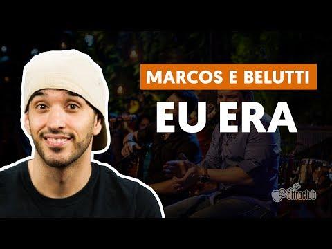 EU ERA - Marcos E Belutti (aula De Violão Simplificada)