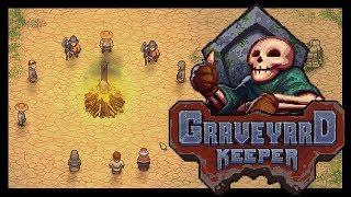 Graveyard Keeper (Alpha) - Никто не ждёт Испанскую Инквизицию! - ч.2