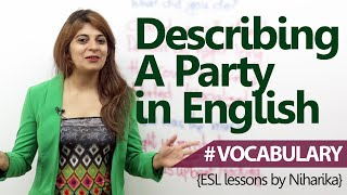 Learn English Vocabulary - Describing a party in English. ( English Lesson)