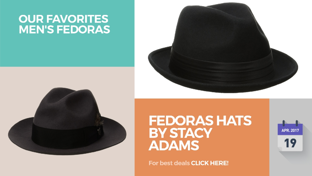 058ca14d767 Fedoras Hats By Stacy Adams Our Favorites Men s Fedoras - YouTube