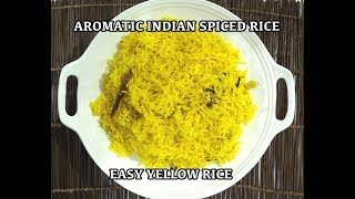 How to Make Yellow Rice - Indian Yellow Spicy Basmati Rice Recipe - Youtube