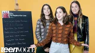 HAIM Create the Playlist to Their Lives | Teen Vogue