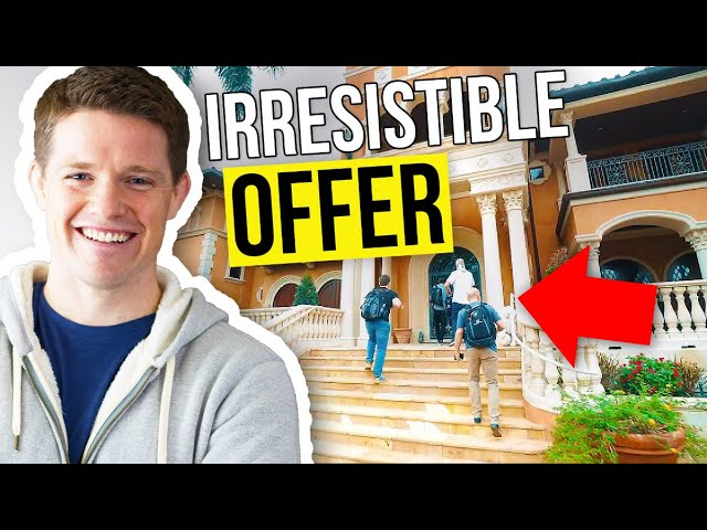 How I Make an Irresistible Offer...